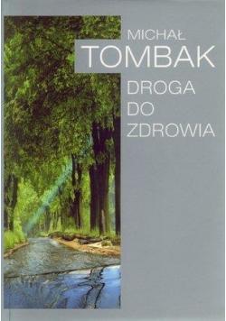 Droga Do Zdrowia - Michał Tombak w.2010