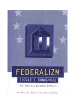 Federalizm teorie i koncepcje