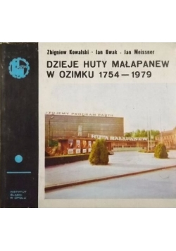 Dzieje Huty Małapanew w Ozimku 1754-1979