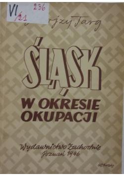 Śląsk w okresie okupacji,1946r