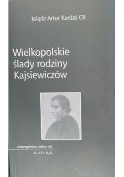 Wielkopolskie ślady rodziny Kajsiewiczów