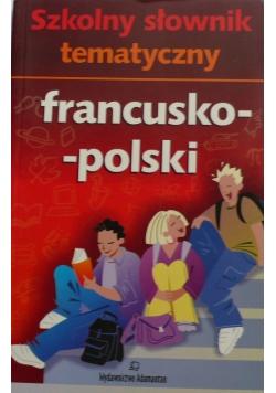 Szkolny słownik tematyczny francuzko-polski