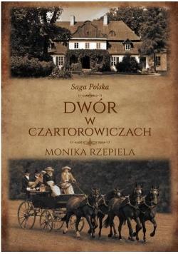 Saga Polska T.1 Dwór w Czartorowiczach