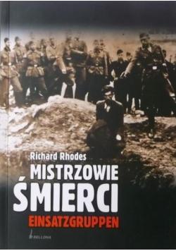 Mistrzowie śmierci. Einsatzgruppen