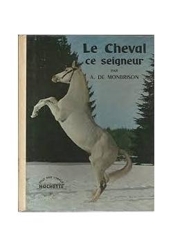 Le Cheval ce seigneur