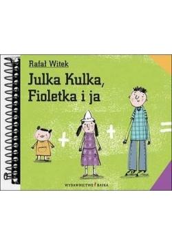 Julka Kulka, Fioletka i ja BAJKA