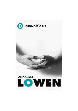 Duchowość ciała - Alexander Lowen