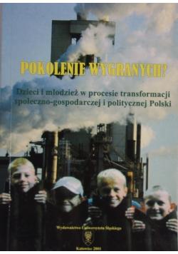Pokolenie wygranych? Dzieci i młodzież w procesie transformacji społeczno - gospodarczej i politycznej Polski