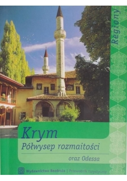 Krym. Półwysep rozmaitości oraz Odessa