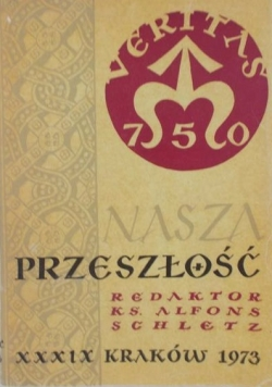 Nasza przyszłość. XXXIX studia z dziejów kościoła i kultury katolickiej w Polsce.