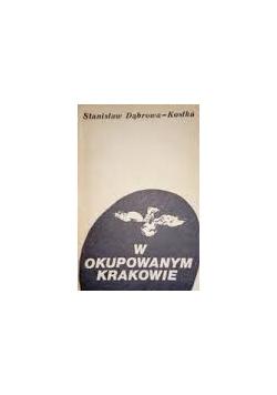 W okupowanym Krakowie