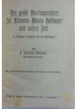 Er grosse marienverehrer st. klemens maria hofbauer und unfere beit, 1920 r.