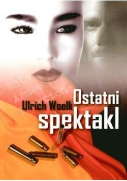 Ostatni Spektakl - Ulich Woelk