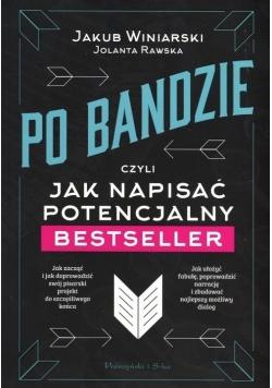 Po bandzie, czyli jak napisać potencj. bestseller