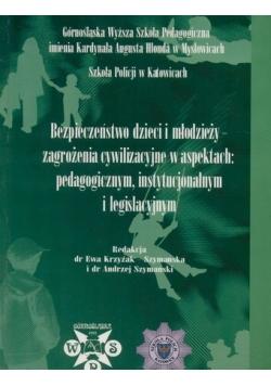 Bezpieczeństwo dzieci i młodzieży - zagrożenia cywilizacyjne w aspektach: pedagogicznych, instytucjonalnym i legislacyjnym