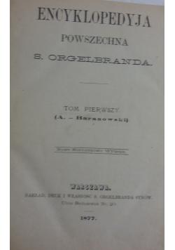 Encyklopedyja powszechna,t.I, 1877r.