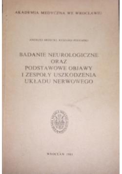 Badanie neurologiczne oraz podstawowe objawy i zespoły uszkodzenia układu nerwowego