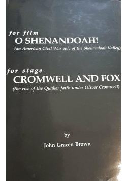 O Shenandoah! and Cromwell and Fox