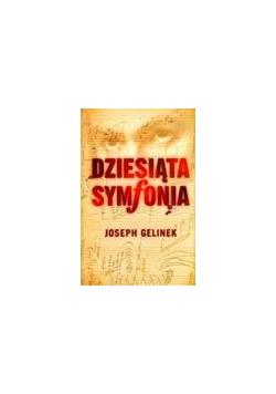 Dziesiąta symfonia - Joseph Gelinek