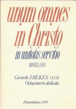 Unum omnes in Christo in unitatis servirio
