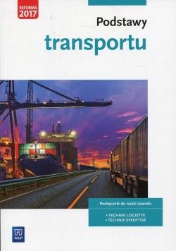Podstawy transportu Podręcznik do nauki zawodu Technik logistyk Technik spedytor