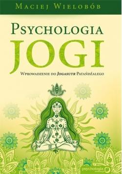 Psychologia jogi. Wprowadzenie do...