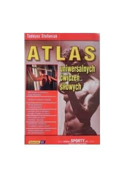 Atlas uniwersalnych ćwiczeń siłowych, cz. I