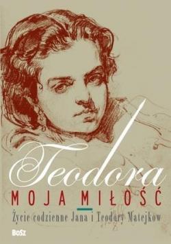 Teodora, moja miłość