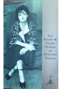 The poetry & short stories of Dorothy Parker