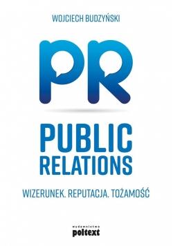 Public relations. Wizerunek. Reputacja.. w.2017