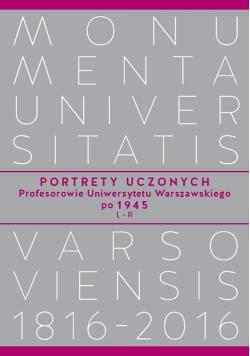 Portrety Uczonych. Profesorowie Uniwersytetu Warszawskiego po 1945, L−R