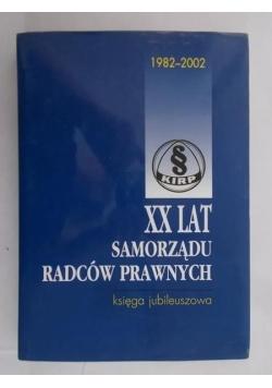 XX lat samorządu radców prawnych – księga jubileuszowa