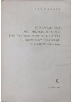 Przekształcenia sieci miejskiej w Polsce pod wpływem rozwoju ludności i uprzemysłowienia kraju w okresie 1946-1960