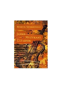 Janko muzykant. Latarnik audiobook