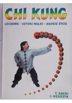 Chi Kung. Leczenie, sztuki walki, długie życie