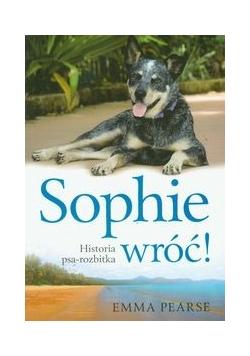 Sophie wróć!