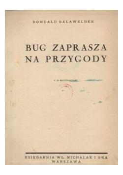 Bug zaprasza na przygody, ok. 1935r.