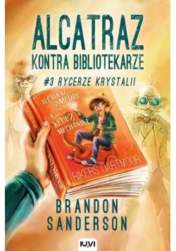Alcatraz kontra Bibliotekarze Tom 3 Rycerze Krystalii