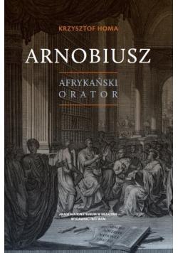 Arnobiusz. Afrykański orator