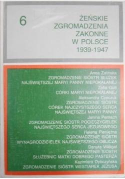 Żeńskie Zgromadzenia Zakonne w Polsce 1939-1947, Tom VI