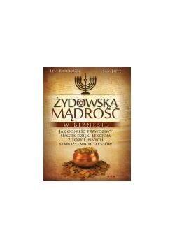 Żydowska mądrość w biznesie. Jak odnieść prawdziwy
