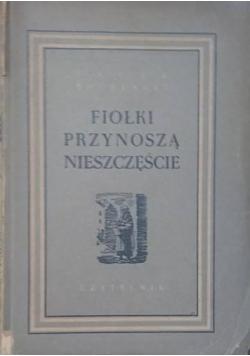 Fiołki Przynoszą Nieszczęście, 1949r
