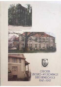 Ośrodek szkolno-wychowawczy dzieci niewidomych 1947-1997