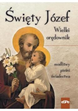 Święty Józef. Wielki orędownik