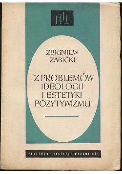 Z problemów ideologii i estetyki pozytywizmu