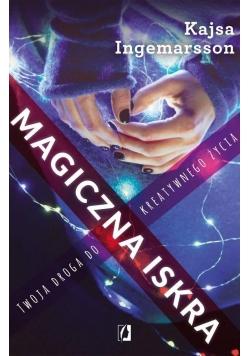 Magiczna iskra. Twoja droga do kreatywnego życia