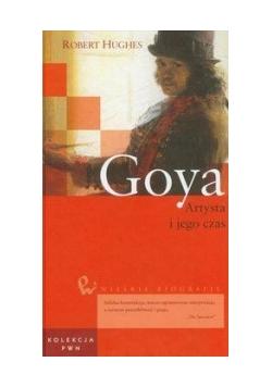 Goya, artysta i jego czas