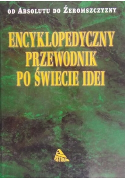 Encyklopedyczny przewodnik po świecie idei