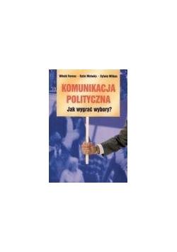 Komunikacja polityczna Jak wygrać wybory?