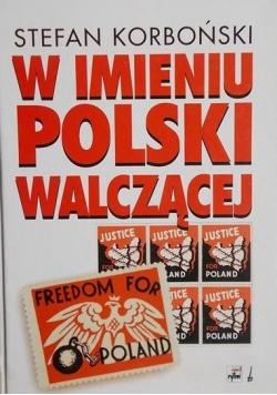 W imieniu Polski Walczącej